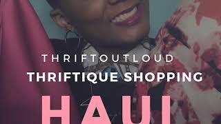 Thriftique Shopping YouTube Haul