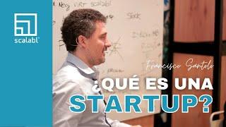 Qué es una Startup según Francisco Santolo