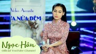 Mưa Nữa Đêm Acoustic   Ngọc Hân    Ngọc Hân official