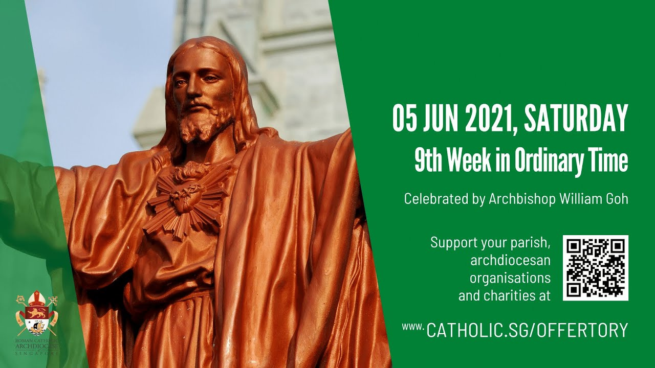 Catholic Singapore Mass 5 June 2021 Today Online – Saturday, 9th Week in Ordinary Time 2021