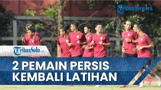 Lawan Persijap Jepara, 2 Pentolan Persis Solo Kembali Ikut Latihan seusai Pemulihan Cedera