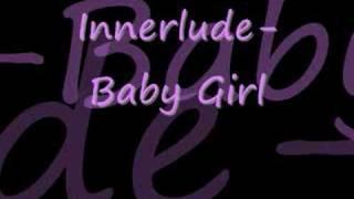 Innerlude- Baby Girl
