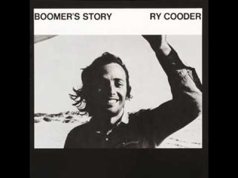 Ry Cooder - Boomer's Story