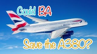 Could British Airways Save The A380?