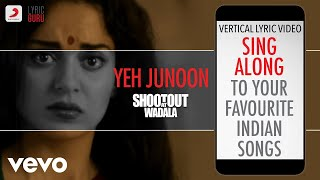 Yeh Junoon - Shootout At Wadala|Official Bollywood Lyrics
