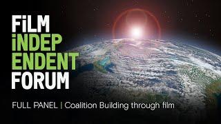 Coalition building through film | FULL PANEL | 2020 Film Independent Forum
