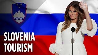 How Slovenia Is Capitalizing On Melania Trump