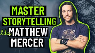 Master Storytelling like Matthew Mercer of Critical Role: How to Tell a Story 3 Storytelling Tips