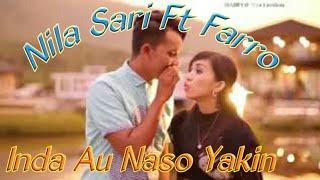Inda Au Naso Yakin.  Voc. Farro Simamora Ft Nila Sari. By NAMIRO PRODUCTION Lagu Tapsel Terbaru 2018