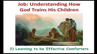 Job understanding how God trains his children #2 Learning to be effective Comforters