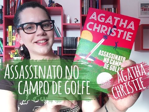 ASSASSINATO NO CAMPO DE GOLFE, de Agatha Christie (Livro 3) | BOOK ADDICT