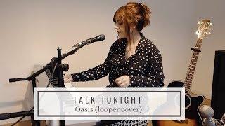 Talk Tonight - Oasis (looper cover)