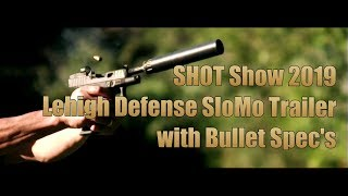 Shot Show 2019 Lehigh Defense SloMo Trailer with Bullet Specifications