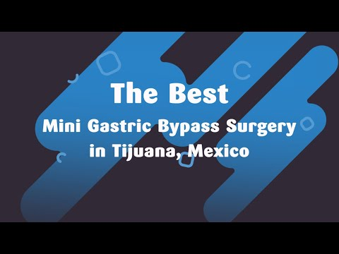 The Best Mini Gastric Bypass Surgery in Tijuana, Mexico