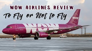 WOW AIR REVIEW I To Fly Or NOT To Fly? I [Truth Revealed]