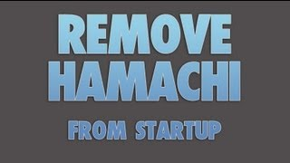 Remove Hamachi from startup