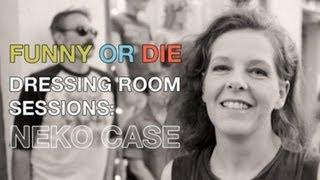 Dressing Room Sessions: Neko Case