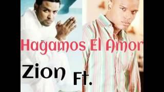 Hagamos El Amor - Zion Feat. Tony Tun Tun (The Perfect Melody)