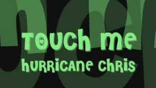 Touch me - Hurricane Chris (Video)