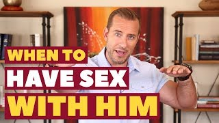 When To Have Sex With Him | Dating Advice for Women by Mat Boggs