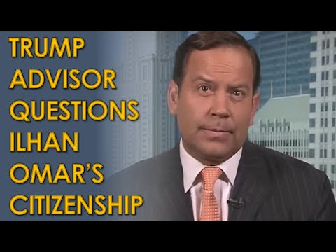 Trump Advisor Steve Cortes BASELESSLY Suggests Ilhan Omar is a Fake American Citizen