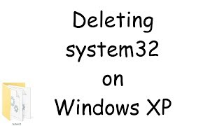 how to delete system32 in windows xp - Free video search