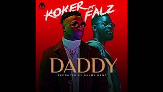 Koker   Daddy Ft. Falz (Official Audio)