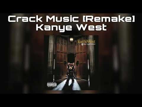 Kanye West - Crack Music [Remake]
