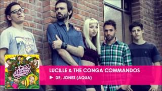 Dr. Jones (Aqua Cover) || Lucille & The Conga Commandos || [EP 2013]