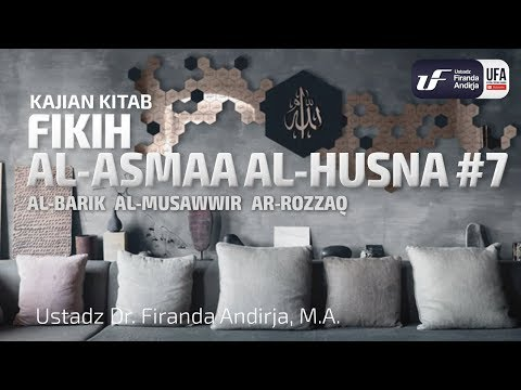 Al-Barik Al-Musawwir Ar-Rozzaq – Ustadz Dr. Firanda Andirja, M.A.