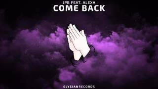 JPB - Come Back (feat. ALEXA)