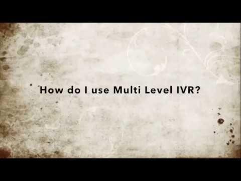 Multi level IVR