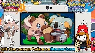 GUIA: Cómo Conseguir A Un Pokémon Con Habilidad Oculta - Pokémon Sol Y Luna