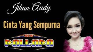 Jihan Audy - Cinta Yang Sempurna - New Pallapa