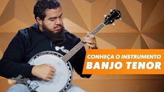 BANJO TENOR   Conheça O Instrumento #5