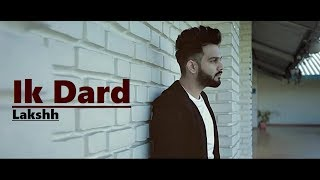 Ik Dard | Lakshh | Lyrics | Deol Harman - YouTube