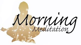 Feel Amazing For The Day Ahead - Morning Meditation - Guided 10 Minute