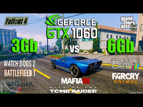 GTX 1060 3Gb vs 6Gb Test in 9 Games (i5 6600k)