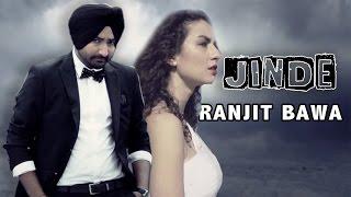 RANJIT BAWA  Jinde  Full Video   New Punjabi Songs 2017  Full HD