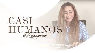 Casi Humanos - DVICIO (Carolina Ross Cover) #RossAPiano