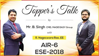 ESE/IES 2018 | R. Nageswar Rao (EE, AIR 6) – MADE EASY Student | Toppers Talk with Mr. B Singh