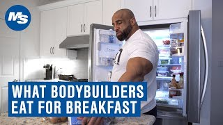 """What Bodybuilders Eat For Breakfast 