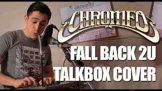 Chromeo-Fall Back 2U | Talkbox