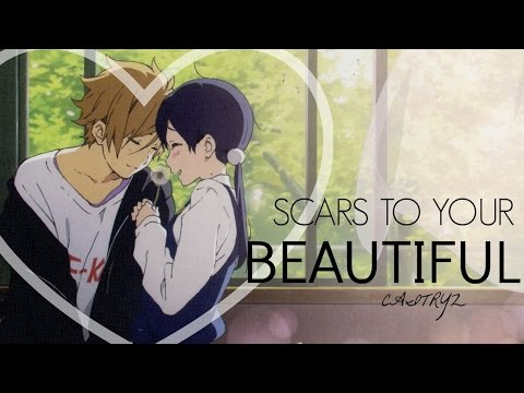 「AMV」• Scars To Your Beautiful