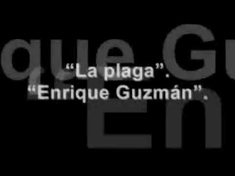 Enrique Guzman - La plaga (con la letra)
