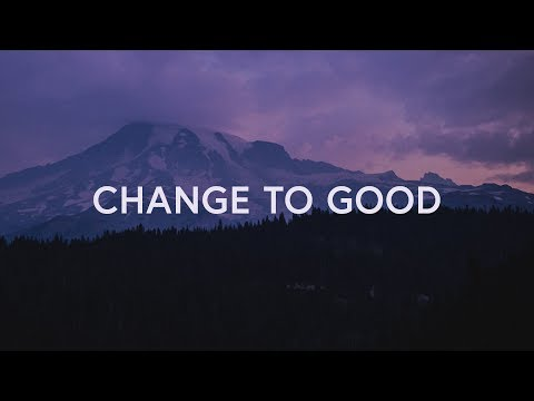 Change To Good