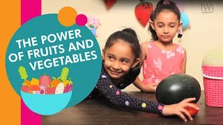 The Power of Fruits and Vegetables | Cool Health Benefits | Watch and Learn