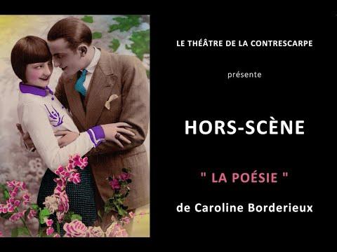 Découvrez le « HORS-SCÈNE • LA POÉSIE » de Caroline BORDERIEUX, comédienne dans « Pourquoi...