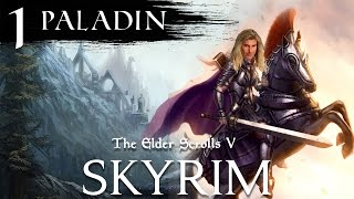 Skyrim Special Edition: Paladin Playthrough - Episode 1