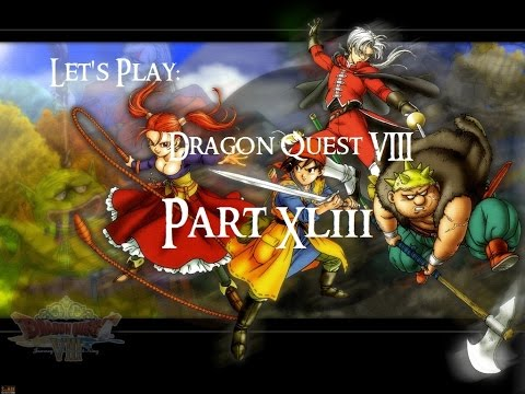 Let's Play Dragon Quest VIII - 43 - Rich people are important
